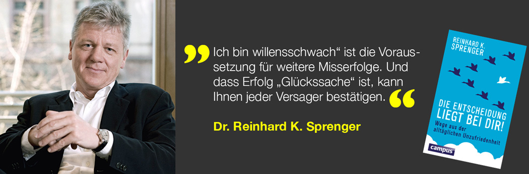 Reinhard K. Sprenger: Die Entscheidung liegt bei Dir!