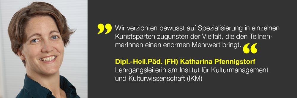 Katharina Pfennigstorf  Lehrgangsleiterin am Institut für Kulturmanagement  und Kulturwissenschaft (IKM)