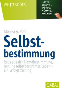 Selbstbestimmung, Monika A. Pohl, Gabal Verlag